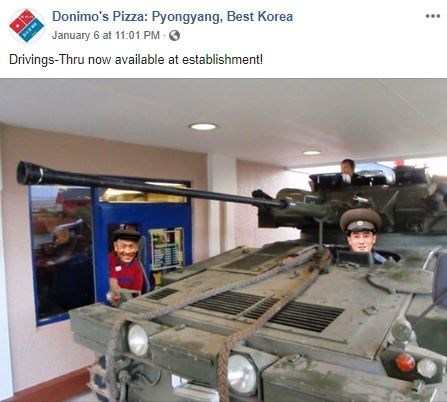 Combat vehicle - Donimo's Pizza: Pyongyang, Best Korea January 6 at 11:01 PM O Drivings-Thru now available at establishment!