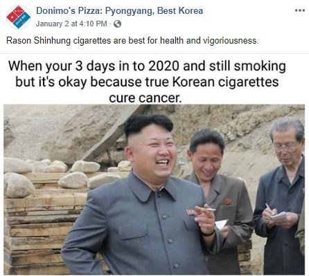 Text - Donimo's Pizza: Pyongyang, Best Korea January 2 at 4:10 PM O Rason Shinhung cigarettes are best for health and vigoriousness. When your 3 days in to 2020 and still smoking but it's okay because true Korean cigarettes cure cancer.