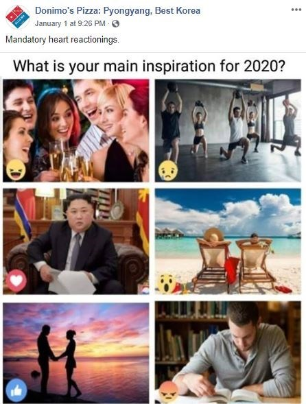 Collage - Donimo's Pizza: Pyongyang, Best Korea January 1 at 9:26 PM O Mandatory heart reactionings. What is your main inspiration for 2020?