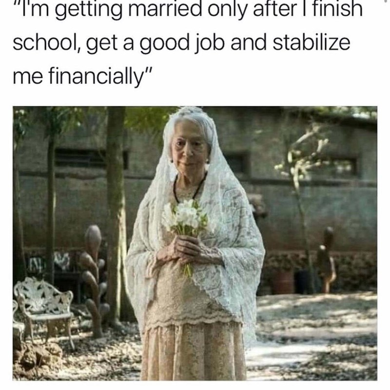 "Text - ""I'm getting married only after I finish school, get a good job and stabilize me financially"""