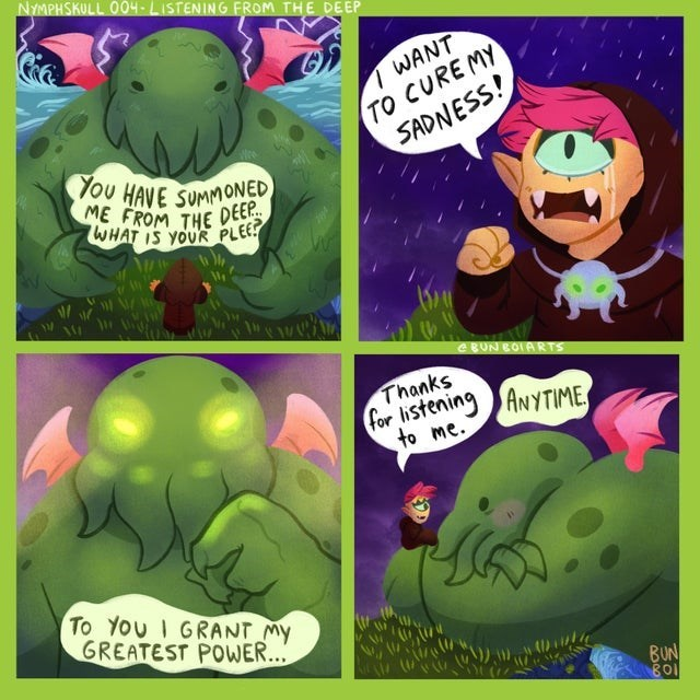 Comics - NYMPHSKULL Ö04-LISTENING FROM THE DEEP TO CURE MY SADNESS! WANT You HAVE SUMMONED ME FROM THE DEEP. WHAT IS YOUR PLEE? e BUN BOIARTS Thanks for listening ANYTIME, to me. To You I GRANT MY GREATEST POWER... BUN 801