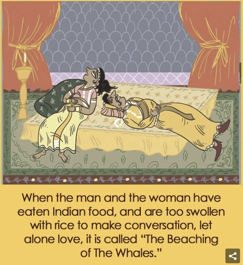 "Text - When the man and the woman have eaten Indian food, and are too swollen with rice to make conversation, let alone love, it is called ""The Beaching of The Whales."""