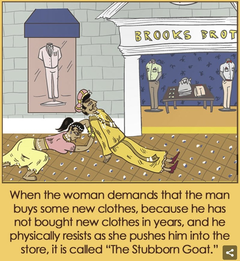 "Cartoon - BROOKS BROT When the woman demands that the man buys some new clothes, because he has not bought new clothes in years, and he physically resists as she pushes him into the store, it is called ""The Stubborn Goat.""e"