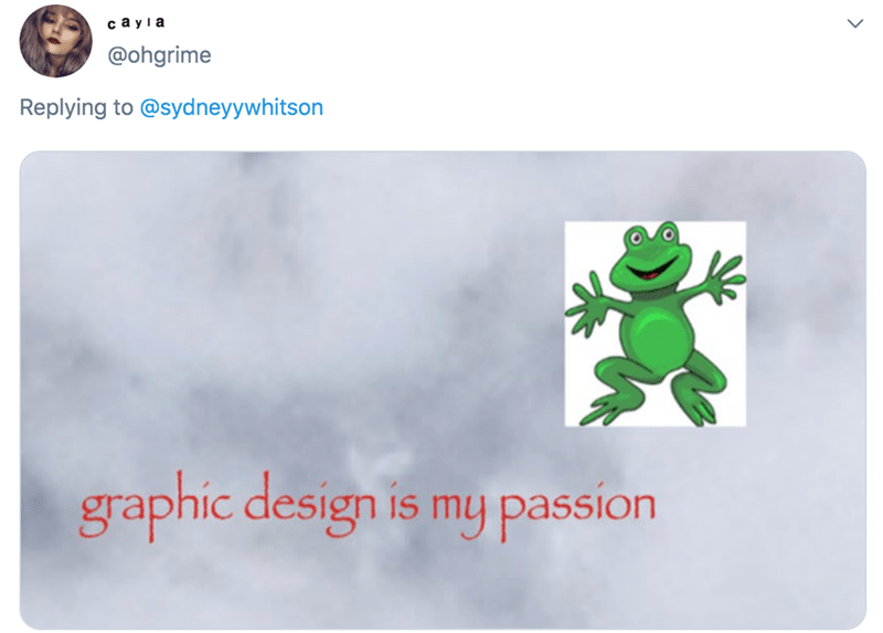 Green - ca yla @ohgrime Replying to @sydneyywhitson graphic design is my passion IS