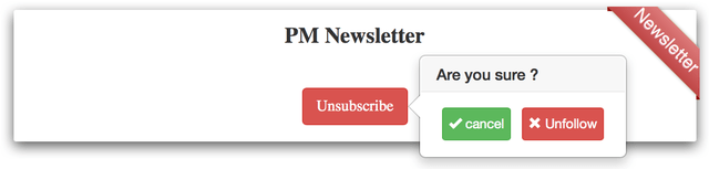Text - PM Newsletter Are you sure ? Unsubscribe X Unfollow v cancel Newsletter