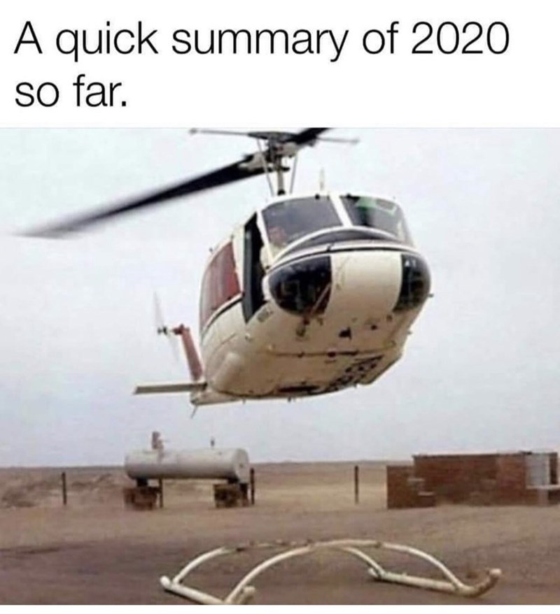 Helicopter - A quick summary of 2020 so far.