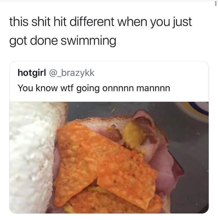 Food - this shit hit different when you just got done swimming hotgirl @_brazykk You know wtf going onnnnn mannnn