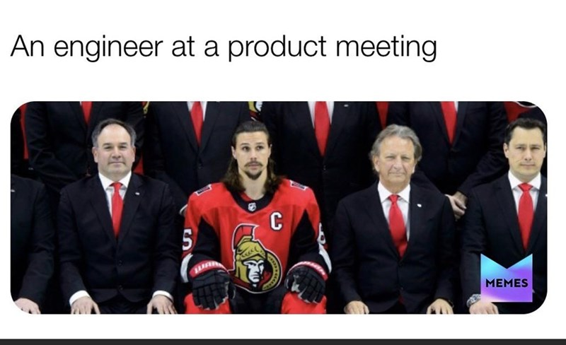 Team - An engineer at a product meeting MEMES