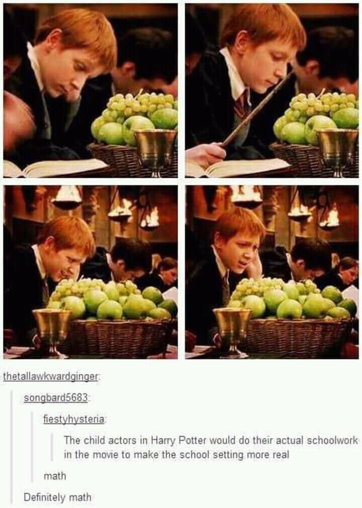 Food - thetallawkwardginger: songbard5683 fiestyhysteria The child actors in Harry Potter would do their actual schoolwork in the movie to make the school setting more real math Definitely math