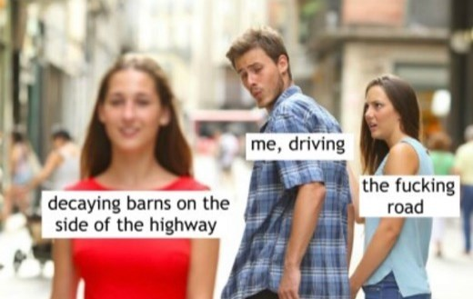 People - me, driving the fucking road decaying barns on the side of the highway