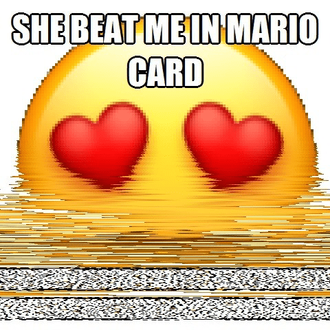 Love - SHE BEAT ME IN MARIO CARD