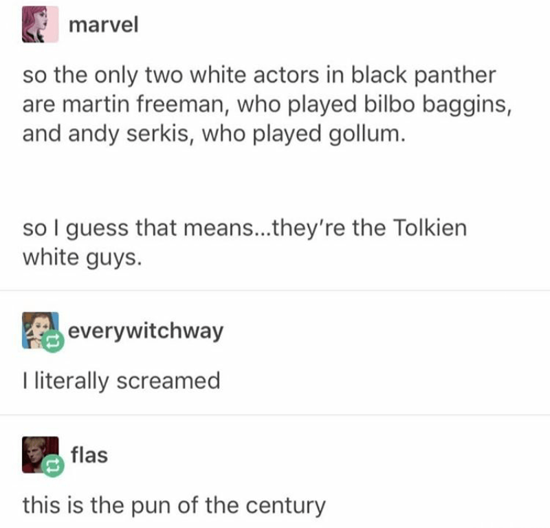 "Funny and clever Tumblr post about Martin Freeman and Andy Serkis being the ""Tolkien white guys"" in Black Panther, because they acted in Lord of the Rings and were the only two white actors in Black Panther"
