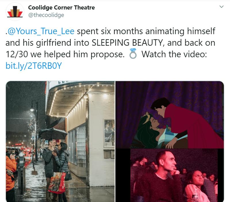 Text - Coolidge Corner Theatre @thecoolidge .@Yours_True_Lee spent six months animating himself and his girlfriend into SLEEPING BEAUTY, and back on 12/30 we helped him propose. bit.ly/2T6RBOY Watch the video: WOM Maret