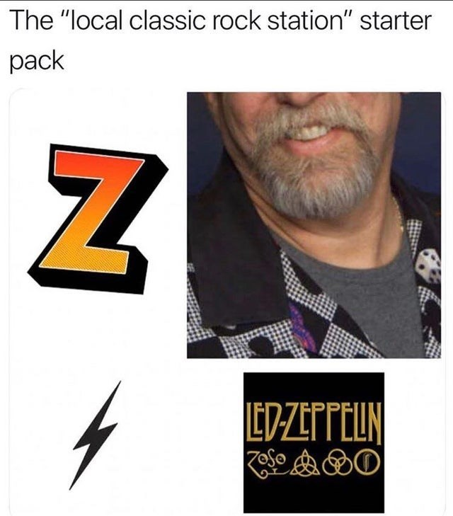 "Text - The ""local classic rock station"" starter pack EDZEPPELN"