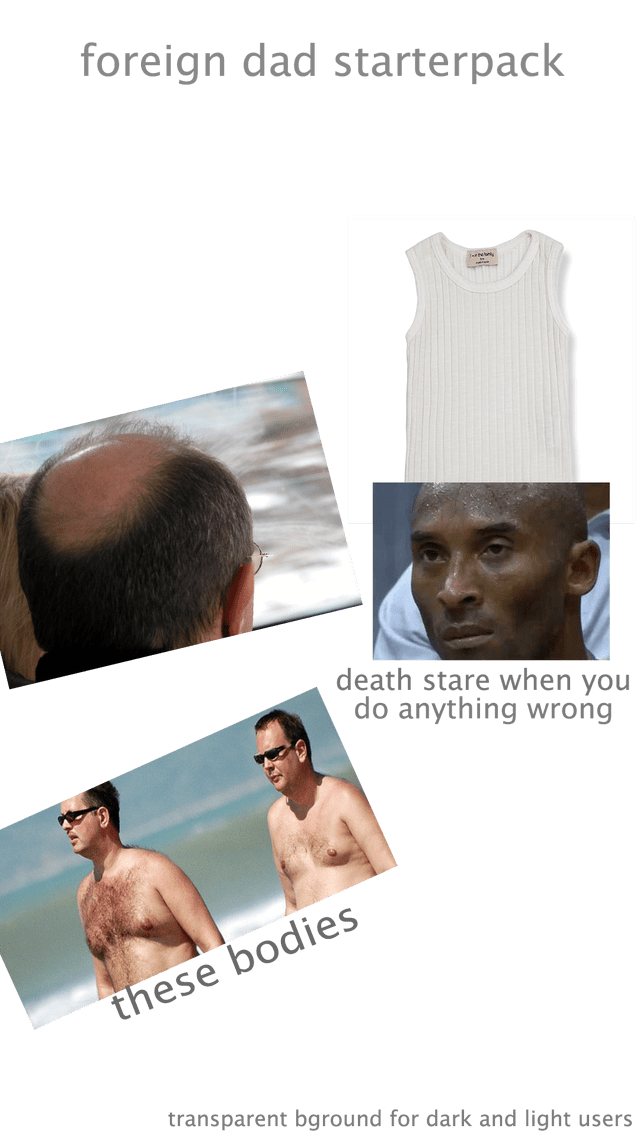 Hair - foreign dad starterpack death stare when you do anything wrong these bodies transparent bground for dark and light users