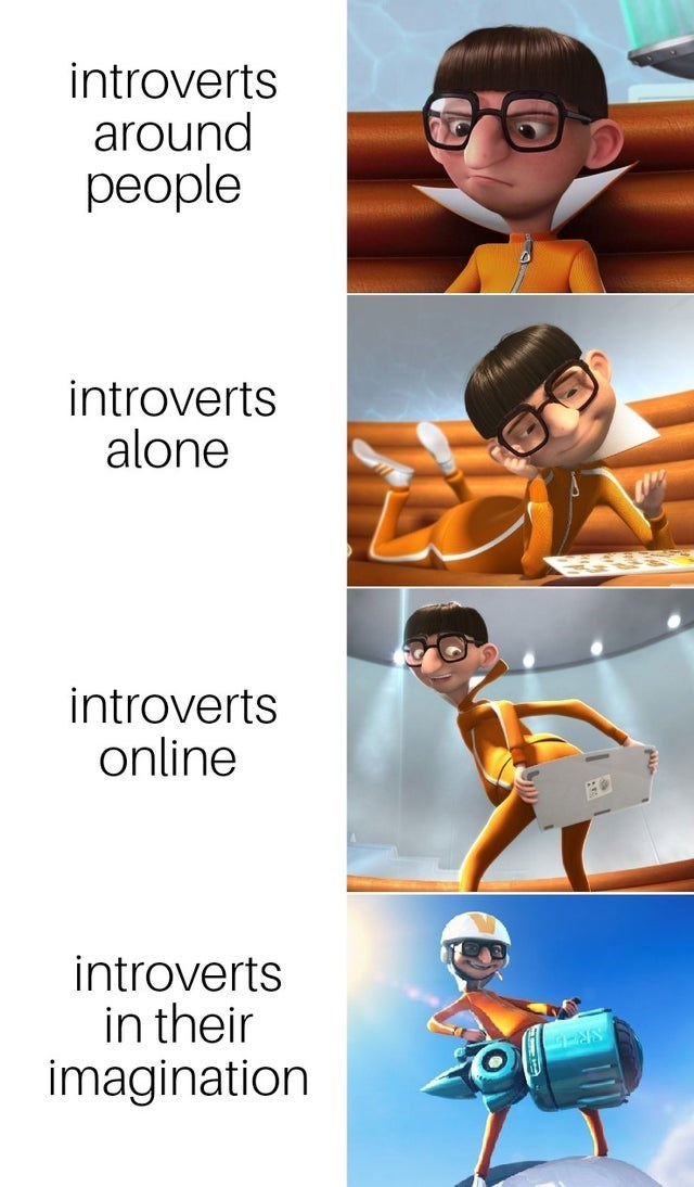 Cartoon - introverts around people introverts alone introverts online introverts in their imagination