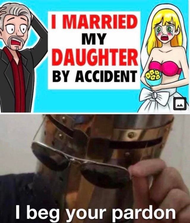 Cartoon - I MARRIED MY DAUGHTER BY ACCIDENT I beg your pardon