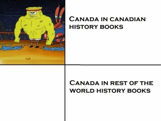 Cartoon - CANADA IN CANADIAN HISTORY BOOKS CANADA IN REST OF THE WORLD HISTORY BOOKS