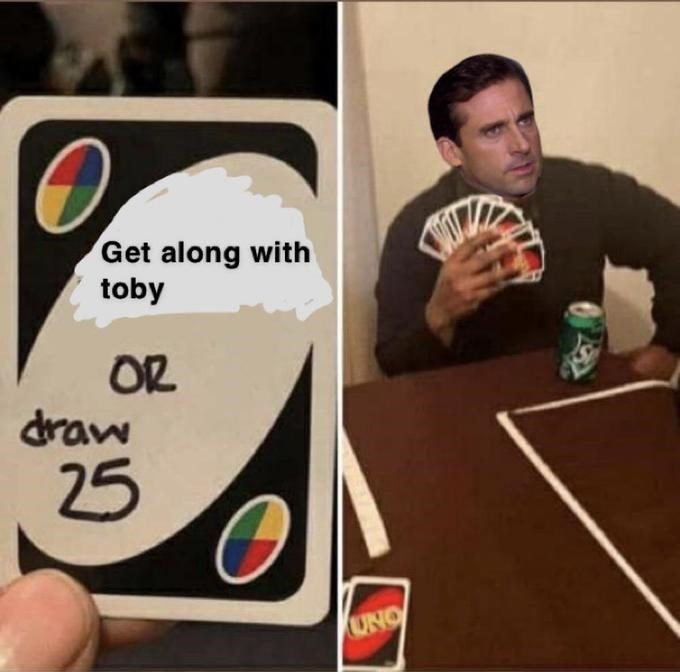 Games - Get along with toby OR draw 25 UNO