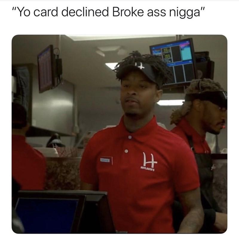 """T-shirt - """"Yo card declined Broke ass nigga"""" HOTLANTA'S स"""