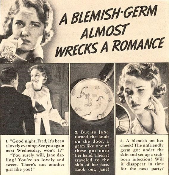 "Vintage advertisement - A BLEMISH-GERM ALMOST WRECKS A ROMANCE 2. But as Jane turned the knob on the door, a germ like one of these got onto her hand. Then it traveled to the skin of her face. 1. ""Good night, Fred, it's been a lovely evening. See you again next Wednesday, won't I?"" ""You surely will, Jane dar- ling! You're so lovely and sweet. There's not another girl like you!"" 3. A blemish on her cheek! The unfriendly germ got under the skin and set up a stub- born infection! Will it disappear"