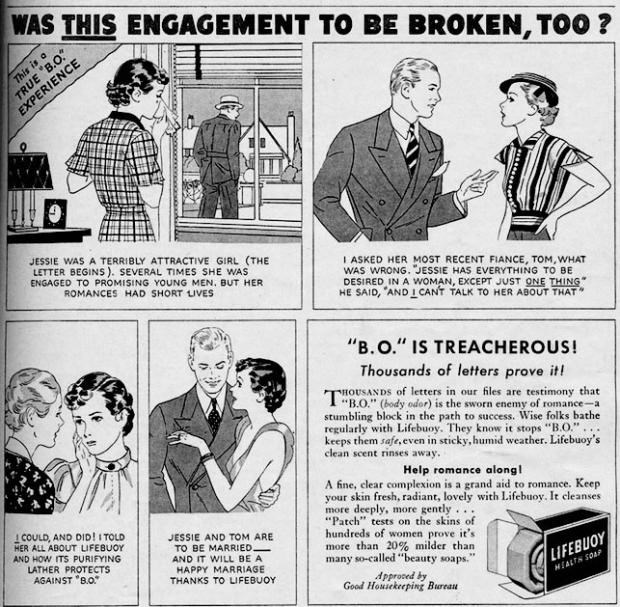 """Cartoon - WAS THIS ENGAGEMENT TO BE BROKEN, TOO ? This is a TRUE """"B.O."""" EXPERIENCE JESSIE WAS A TERRIBLY ATTRACTIVE GIRL (THE LETTER BEGINSs ). SEVERAL TIMES SHE WAS ENGAGED TO PROMISING YOUNG MEN, BUT HER I ASKED HER MOST RECENT FIANCE, TOM, WHAT WAS WRONG. """"JESSIE HAS EVERYTHING TO BE DESIRED IN A WOMAN, EXCEPT JUST ONE THING"""" HE SAID, """"AND I CANT TALK TO HER ABOUT THAT ROMANCES HAD SHORT IVES """"B.O."""" IS TREACHEROUS! Thousands of letters prove it! THOUSANDS of letters in our files are testimony"""