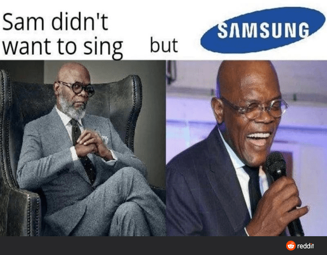Photo caption - Sam didn't want to sing SAMSUNG but O reddit