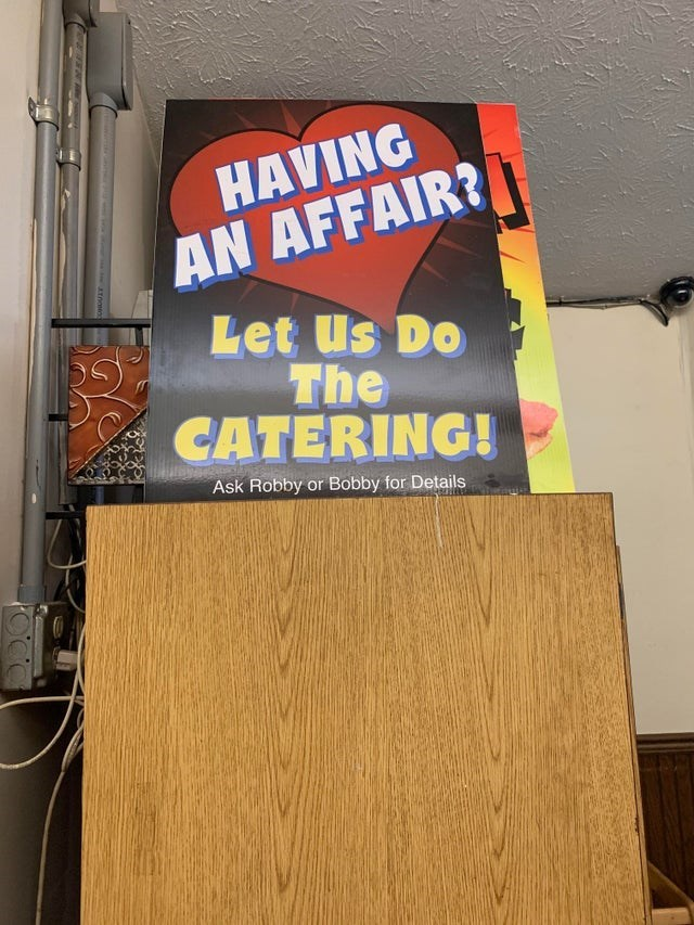 Banner - HAVING AN AFFAIR? Let Us Do The CATERING! Ask Robby or Bobby for Details