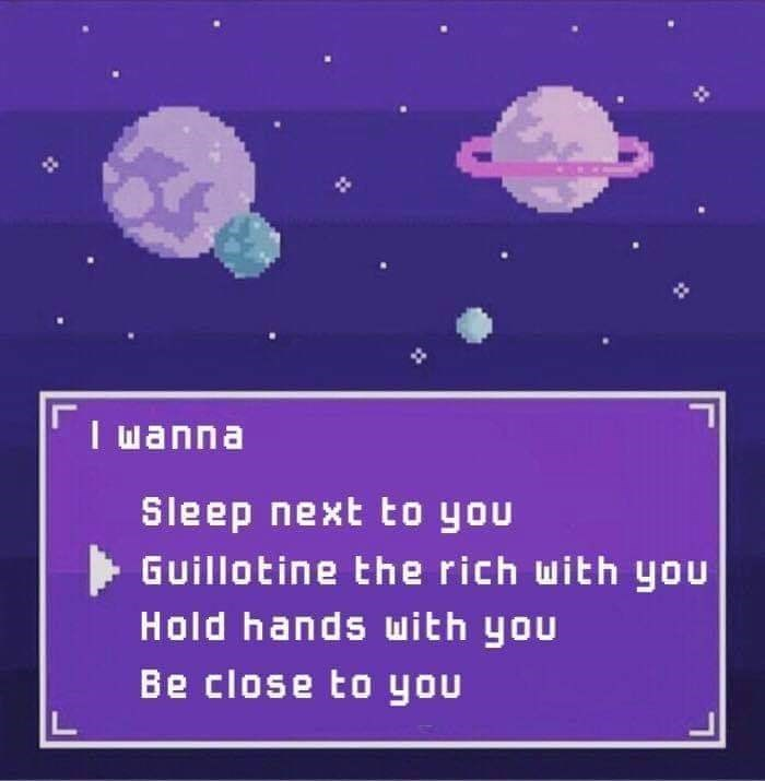 Text - I wanna Sleep next to you Guillotine the rich with you Hold hands with you Be close to you