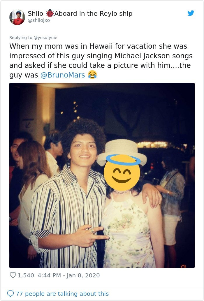 Text - Aboard in the Reylo ship Shilo @shilojxo Replying to @yusufyuie When my mom was in Hawaii for vacation she was impressed of this guy singing Michael Jackson songs and asked if she could take a picture with him...the 1.... guy was @BrunoMars O1,540 4:44 PM - Jan 8, 2020 77 people are talking about this