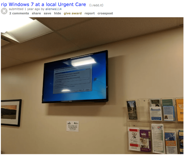 Technology - rip Windows 7 at a local Urgent Care (1.redd.1e) submitted 1 year ago by alenws114 2 comments share save hide give award report crosspost PLACH wit Wic