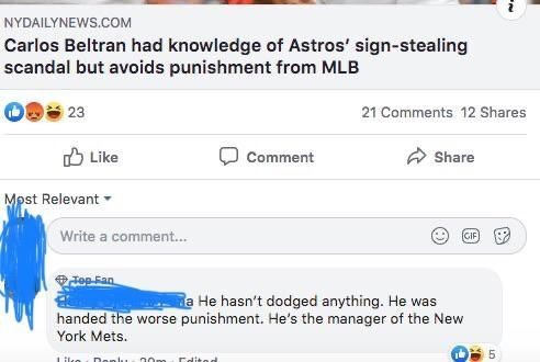 Text - NYDAILYNEWS.COM Carlos Beltran had knowledge of Astros' sign-stealing scandal but avoids punishment from MLB 23 21 Comments 12 Shares O Like Comment Share Mpst Relevant Write a comment. GIF Jep Fan a He hasn't dodged anything. He was handed the worse punishment. He's the manager of the New York Mets. L ke Deplu 00m dited LO