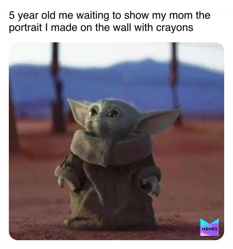 Yoda - 5 year old me waiting to show my mom the portrait I made on the wall with crayons MEMES