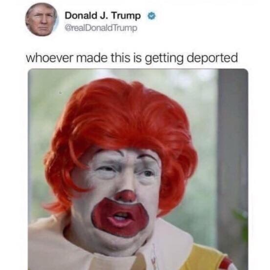 Face - Donald J. Trump @realDonaldTrump whoever made this is getting deported