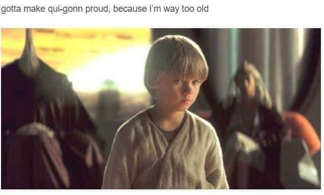 Photo caption - gotta make qui-gonn proud, because i'm way too old