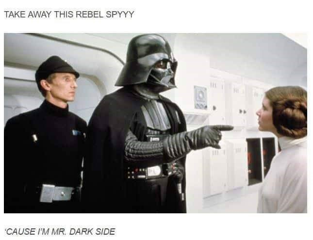 "Fictional character - TAKE AWAY THIS REBEL SPYYY ""CAUSE I'M MR. DARK SIDE"