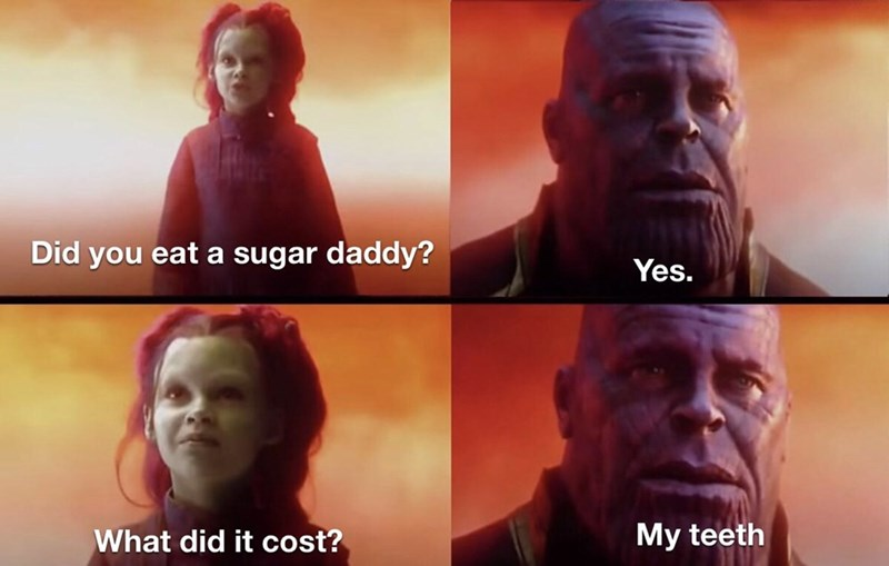 Human - Did you eat a sugar daddy? Yes. My teeth What did it cost?