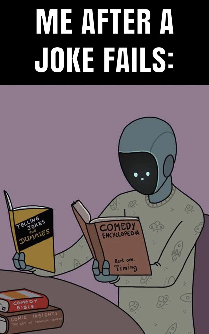Cartoon - ME AFTER A JOKE FAILS: TELLING JOKES FOR COMEDY ENCYCLOPEDIA DUMMIES Part one: Timing COMEDY BIBLE COMIC INSIGHTS THE ART AE STAND HELY