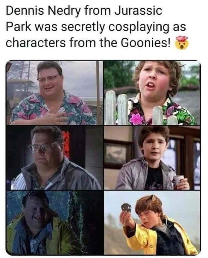 People - Dennis Nedry from Jurassic Park was secretly cosplaying as characters from the Goonies! *