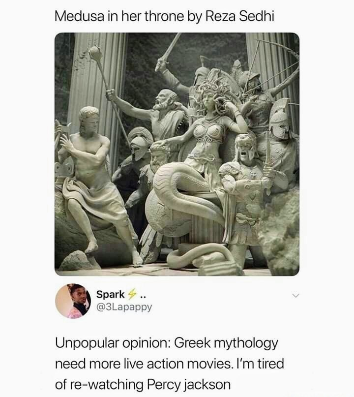 Text - Medusa in her throne by Reza Sedhi Spark 4. @3Lapappy Unpopular opinion: Greek mythology need more live action movies. I'm tired of re-watching Percy jackson