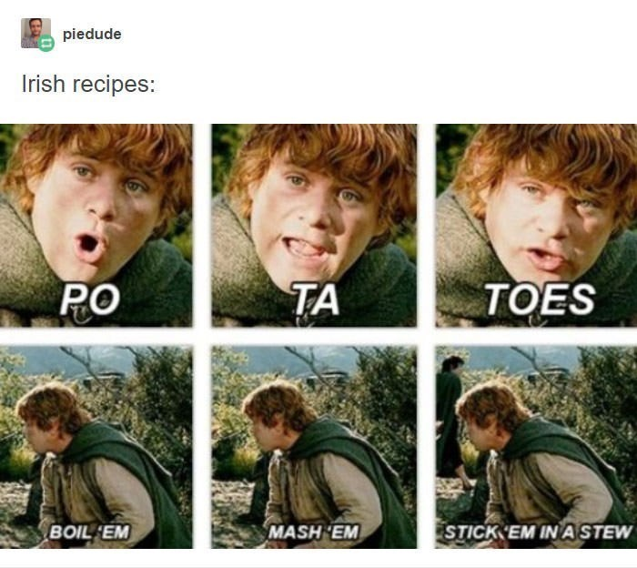 Text - Hair - piedude Irish recipes: TOES TA PO BOIL EM MASH 'EM STICK EM IN A STEW