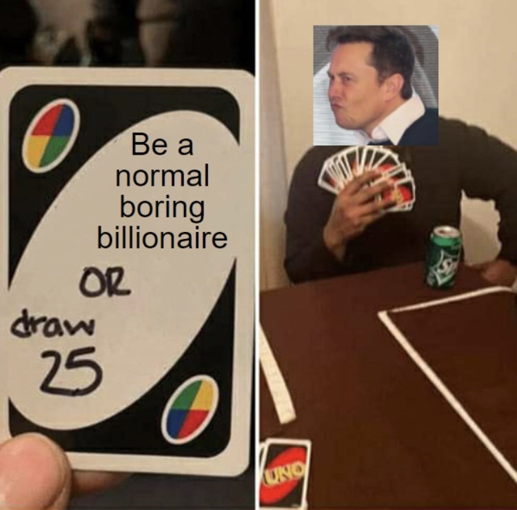 Games - Be a normal boring billionaire OR draw 25 UNO