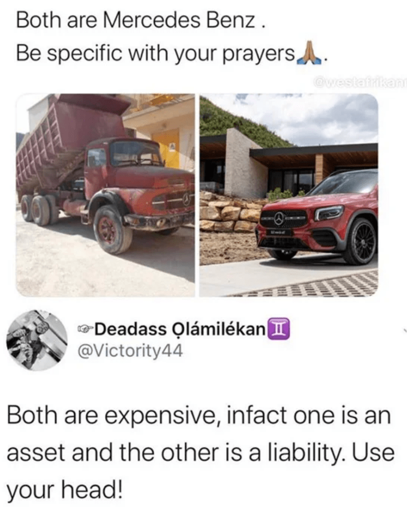 Text - Land vehicle - Both are Mercedes Benz. Be specific with your prayers. @westatrikanm KGNMBP Mesd Deadass Qlámilékan I @Victority44 Both are expensive, infact one is an asset and the other is a liability. Use your head!