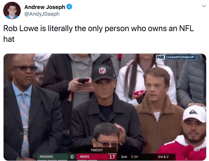 Photo caption - Andrew Joseph @AndyJOseph Rob Lowe is literally the only person who owns an NFL hat FOX CHAMPIONSHIP TIMEOUT PACKERS 17 49ERS 2nd 3:34 3rd & 2