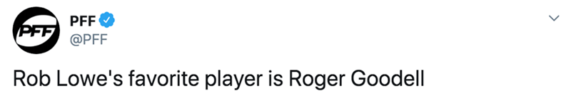 Text - PFF PFF @PFF Rob Lowe's favorite player is Roger Goodell