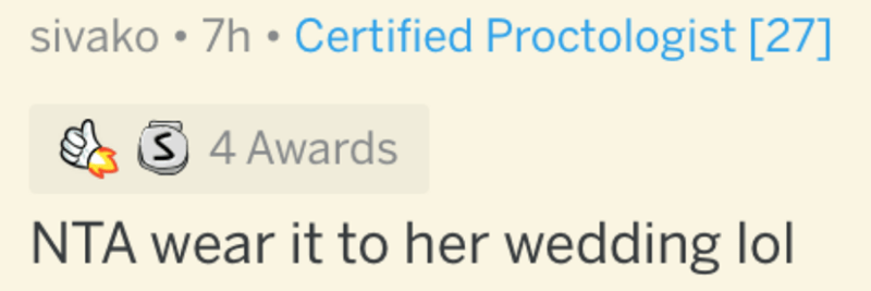 Text - sivako • 7h • Certified Proctologist [27] 34 Awards NTA wear it to her wedding lol