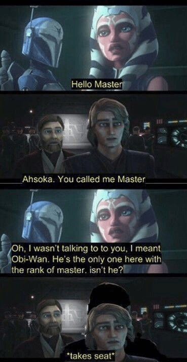 Font - Hello Master Ahsoka. You called me Master Oh, I wasn't talking to to you, I meant Obi-Wan. He's the only one here with the rank of master. isn't he? *takes seat*