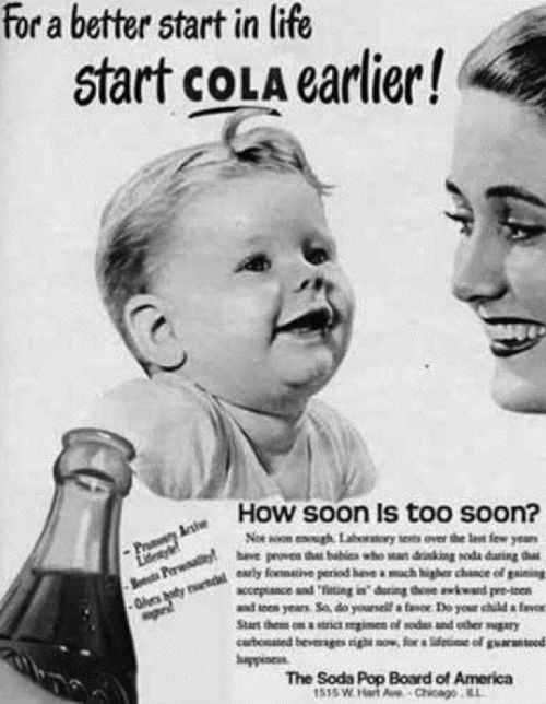 """Facial expression - For a better start in life start COLA earlier! How soon Is too soon? Pry Aeshe Lidenye Bst Pawali Not soon eneugh. Laborstory sests over the las few yean have proven that babiea who san diking soda during that -Glesy endal eaely formative period heeah higher chance of paining cceptance and """"fting in"""" during those awkwad pre-inen and toen years Sa, do yourself a tavor. Do your child a faver Start them em a strict egimen of soda and other wgary cartonated beverages right now, f"""