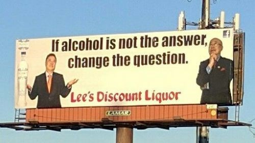 Billboard - If alcohol is not the answer, change the question. Lee's Discount Liquor LAMAR)