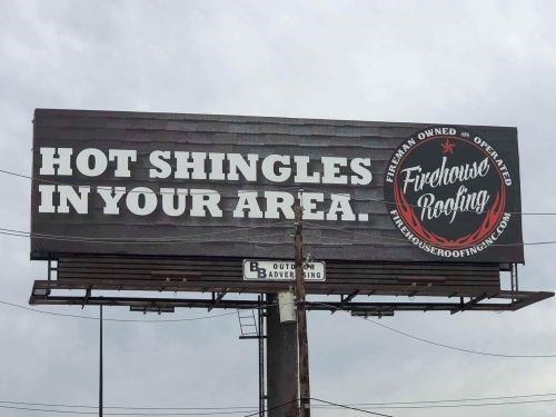 Advertising - HOT SHINGLES Firehotise IN YOUR AREA. Roofing OWNED OUTD OR BADVER ING INGINC COM OPERATED FIREHOU